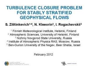 TURBULENCE CLOSURE PROBLEM FOR STABLY STRATIFIED GEOPHYSICAL FLOWS