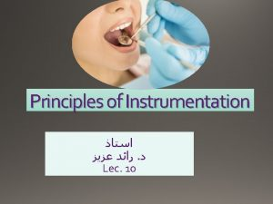 Principles of Instrumentation Lec 10 General principles for