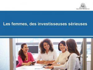 Les femmes des investisseuses srieuses Les femmes sontelles