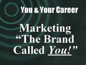 You Your Career Marketing The Brand Called You