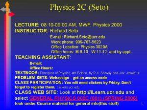 Physics 2 C Seto LECTURE 08 10 09