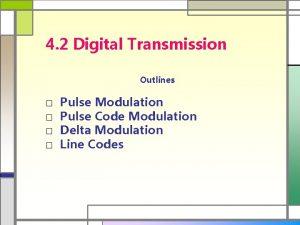 4 2 Digital Transmission Outlines Pulse Modulation Pulse