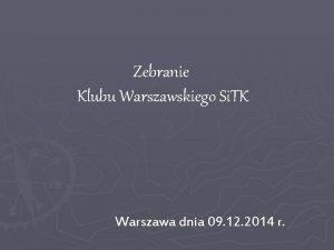 Zebranie Klubu Warszawskiego Si TK Warszawa dnia 09