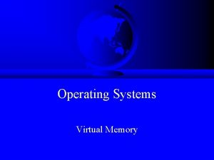 Operating Systems Virtual Memory Memory Management Outline Processes