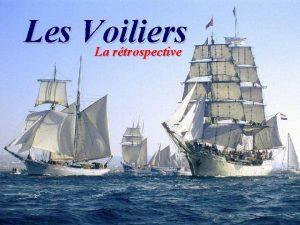 Les Voiliers La rtrospective 10 000 ans avant