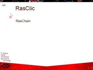 Ras Clic Ras Chain R Rosing Nikhef Amsterdam
