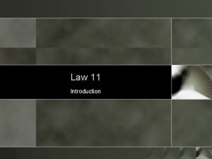 Law 11 Introduction Sources of American Law o