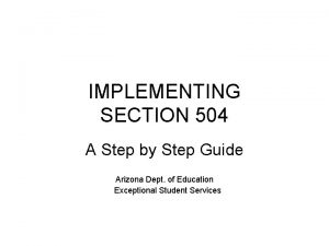 IMPLEMENTING SECTION 504 A Step by Step Guide