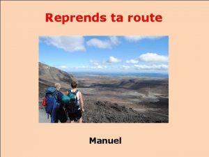 Reprends ta route Manuel Reprends ta route Reprends