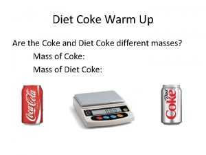 Diet Coke Warm Up Are the Coke and