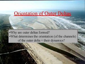 Orientation of Outer Deltas Why are outer deltas