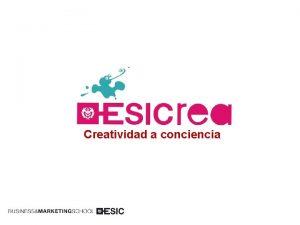 Creatividad a conciencia ESICREA Cmo MEJORAR las competencias