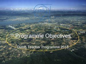 Programme Objectives Dutch Teacher Programme 2015 Programme Objectives