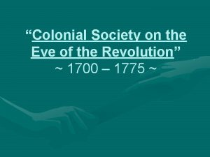 Colonial Society on the Eve of the Revolution