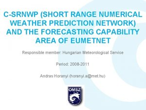 CSRNWP SHORT RANGE NUMERICAL WEATHER PREDICTION NETWORK AND