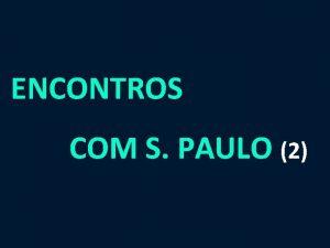 ENCONTROS COM S PAULO 2 3 12 No