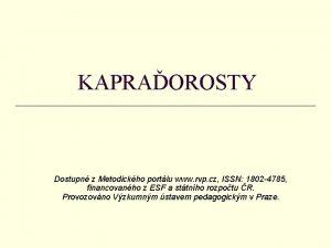 KAPRAOROSTY Dostupn z Metodickho portlu www rvp cz