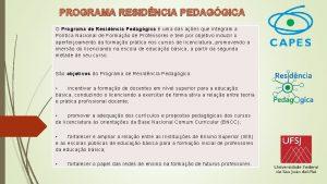 PROGRAMA RESIDNCIA PEDAGGICA O Programa de Residncia Pedaggica