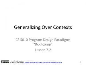 Generalizing Over Contexts CS 5010 Program Design Paradigms