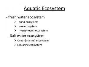 Aquatic Ecosystem fresh water ecosystem pond ecosystem lake