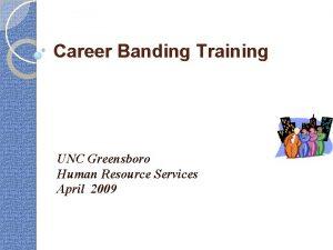 Career Banding Training UNC Greensboro Human Resource Services