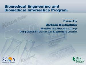 Biomedical Engineering and Biomedical Informatics Program Presented by
