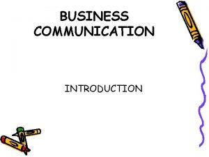 BUSINESS COMMUNICATION INTRODUCTION Recommended Book Effective Business Communication