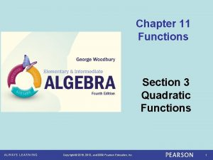 Chapter 11 Functions Section 3 Quadratic Functions Copyright