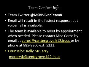 Team Contact Info Team Twitter MSNSilver Team 8