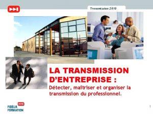 Transmission 2010 2009 Transmission LA TRANSMISSION DENTREPRISE Dtecter