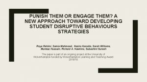PUNISH THEM OR ENGAGE THEM A NEW APPROACH