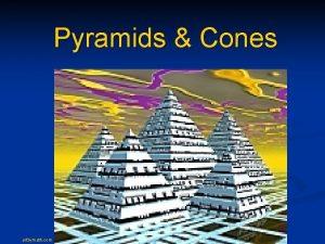 Pyramids Cones artbymath com fguilbert Pyramid is a