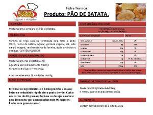 Ficha Tcnica Produto PO DE BATATA DESCRIO INFORMAO