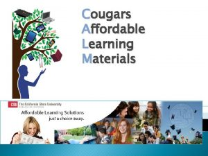 Cougars Affordable Learning Materials CALM Affordable Learning Solutions