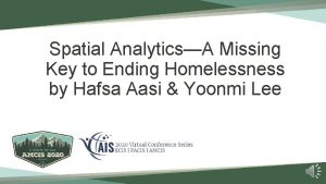 Spatial AnalyticsA Missing Key to Ending Homelessness by