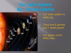 Our Solar System By Christa Eberlin Our solar