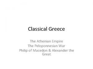 Classical Greece The Athenian Empire The Peloponnesian War