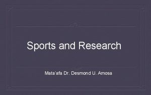 Sports and Research Mataafa Dr Desmond U Amosa