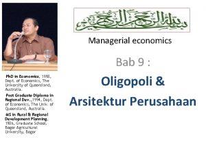 Managerial economics Bab 9 Ph D in Economics