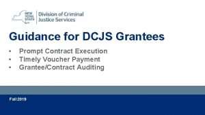 Guidance for DCJS Grantees Prompt Contract Execution Timely