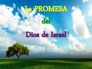 La PROMESA del Dios de Israel Israel dada