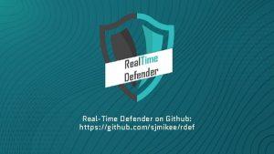 RealTime Defender on Github https github comsjmikeerdef Introduction