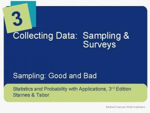 Collecting Data Sampling Surveys Sampling Good and Bad