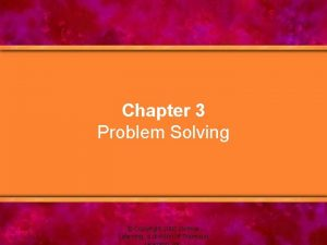 Chapter 3 Problem Solving Copyright 2005 Delmar Learning