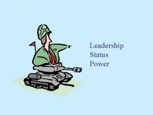 Leadership Status Power AGENDA Leadership Leadership exercise Leadership
