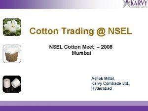 Cotton Trading NSEL Cotton Meet 2008 Mumbai Ashok