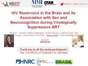 IAS 2017 IASconference HIV Reservoirs in the Brain