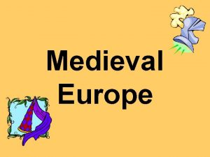 Medieval Europe Lesson 1 Geography of Europe Europe