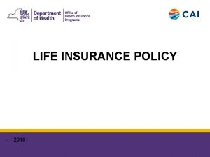 LIFE INSURANCE POLICY 2018 6252018 2 LIFE INSURANCE