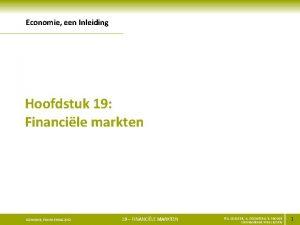 Economie een Inleiding Hoofdstuk 19 Financile markten ECONOMIE